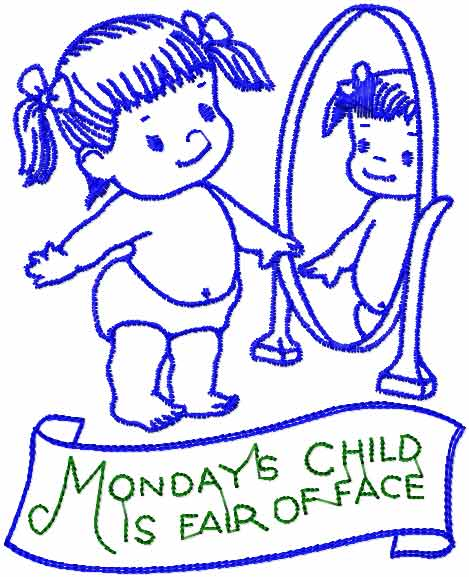 Mondays Child is Fair of Face free embroidery design