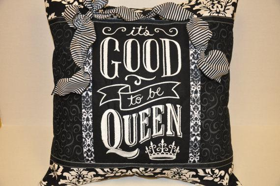 It's good to be Queen pillow